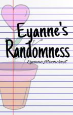 Eyanne's Randomness by EyanneMooncrest