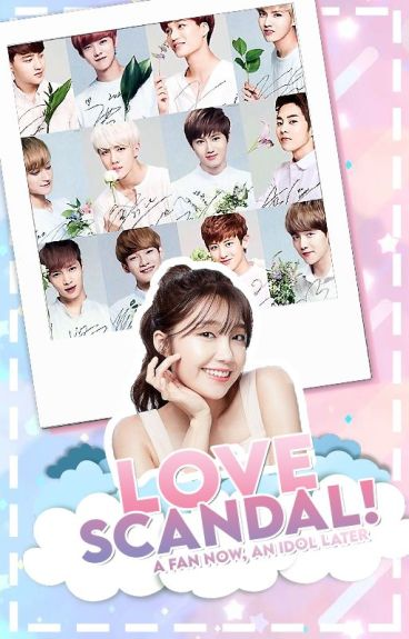 Love Scandal! (EXO Fanfic)