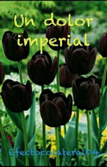 Un dolor imperial // #FlowerAwards2017