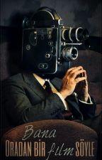 Bana Oradan Bi Film Söyle by DengesZzz