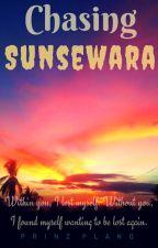 Chasing SUNSEWARA by PrinzPlang