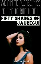 Fifty Shades Of Jauregui by haizzs