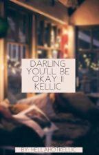 Darling you'll be okay || Kellic by HellaHotKellic