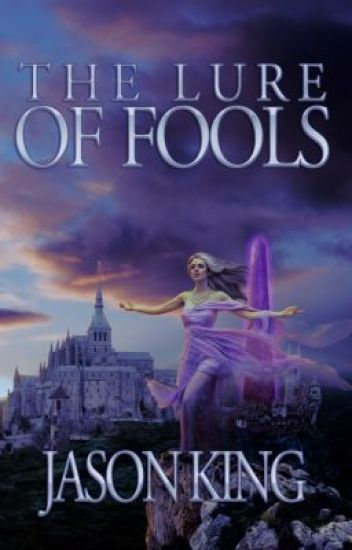 The Lure of Fools by Jason King