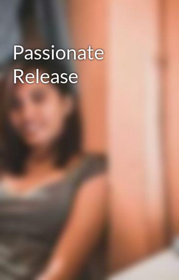 Passionate Release