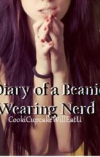 Diary of a beanie wearing nerd by intoxicating_alice