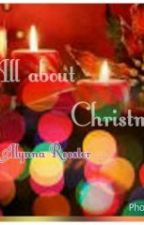 All about Christmas by Alynna_Rooster