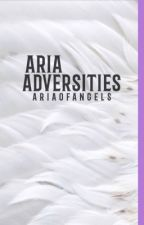 Aria Adversities by ariaofangels