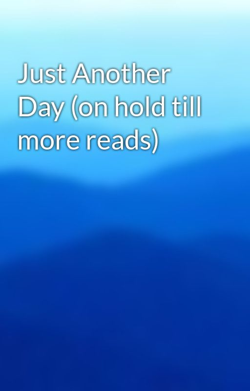 Just Another Day (on hold till more reads) by BeachView