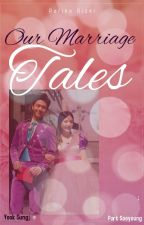 Our Marriage Tales 2 [COMPLETED] by rafikarzky