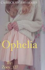 Carrick Sisters: Ophelia by Zoey_127