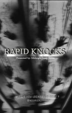 Midnight Scare: Rapid Knocks. by NOURLEY_