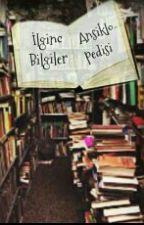 İLGİNÇ BİLGİLER ANSİKLOPEDİSİ by SOYLU_GS_SANEM