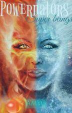 Powernators: Super Beings by nat_night_writes