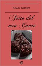 Fette del mio cuore by AntonioSpasiano
