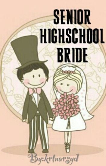 SENIOR HIGHSCHOOL BRIDE