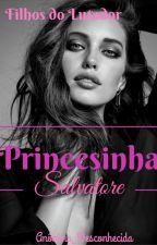 PAUSA!- Princesinha Salvatore- Duologia Filhos Do Lutador by Anonima_Desconhecida
