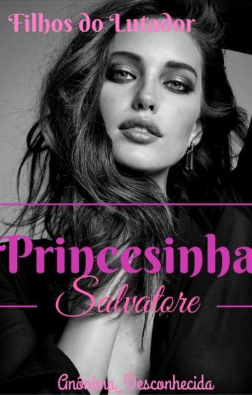 PAUSA!- Princesinha Salvatore- Duologia Filhos Do Lutador