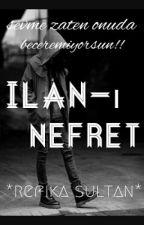 İLAN-I NEFRET by RefikaSultan