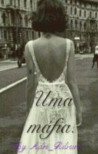 Uma máfia. by Adri_Ribeiro