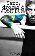 Sexo, Drogas & Josh Dun by Fatimassc
