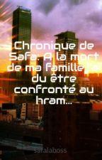 Chronique de Safa: A la mort de ma famille,j'ai du être confronté au hram... by safalaboss