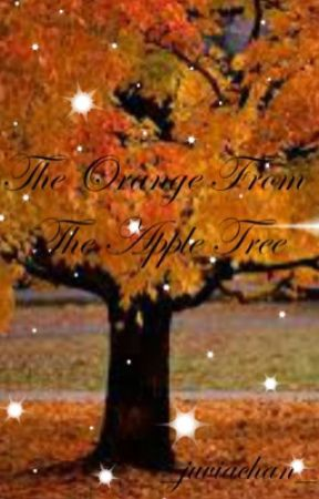 The Orange From The Apple Tree by _juviachan_