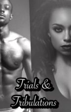 Trials & Tribulations  by lovebuglex