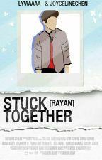 Stuck Together [Rayan] by Lyviaaaa_
