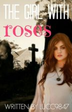 The Girl With Roses {Short Story}✔ by Lucc9847