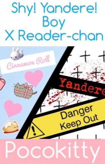 Shy! Yandere! Boy X Reader-Chan - Your Psychotic Introvert