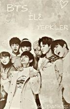 BTS İle Tepkiler ( Askıda) by GoldenAuthor12