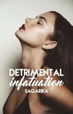 Detrimental Infatuation.  by sagarika_c