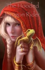 The Hooded Dragon Rider by Spirit_Bear