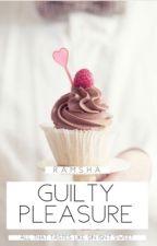 Guilty Pleasure by Ramshaaaaa