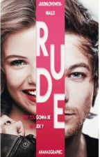Rude. /l.t/  [TERMINÉE] by JustInLoveWithNiallx