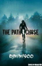 The Path I Chose  by DjMimi900