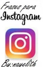 Frases para Instagram  by Nayelith