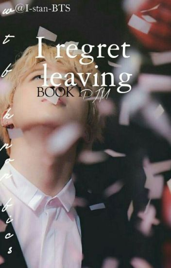 I Regret Leaving BOOK I ||PJM(BTS)Re-edited