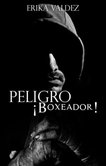 Peligro ¡Boxeador! © [Themanbooker2017]