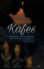 KAFES (Ruhunu Kaybeden Bedenler Serisi 2)  by melikegsm