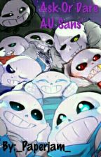 Ask or Dare the Au Sans! 💥Completed💥 by _Paperjam_