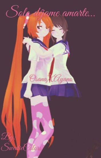 【Sólo déjame amarte... 】【OsanaXAyano】【YURI】