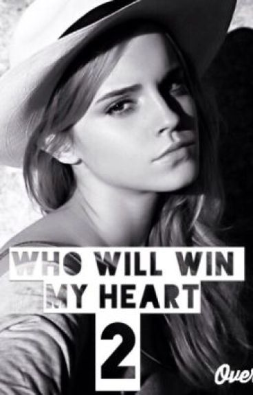 Who Will Win My Heart 2