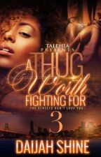 A Thug Worth Fighting For 3: The Streets Don't Love You (Sample) by Expression_xo