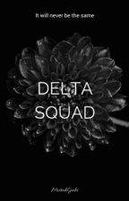 DELTA SQUAD: the beginning  by MistahGabs