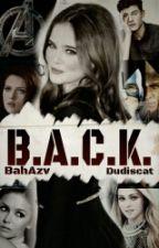 B.A.C.K. by Dudiscat