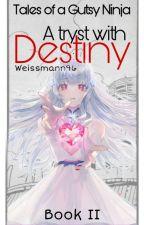 A tryst with destiny (Tales of a Gutsy Ninja - 2) by Weissmann96