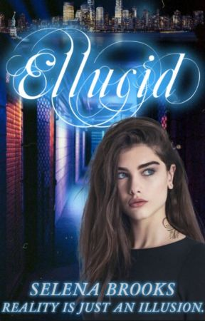 Ellucid (Ellucid #1) ★ by selena_brooks