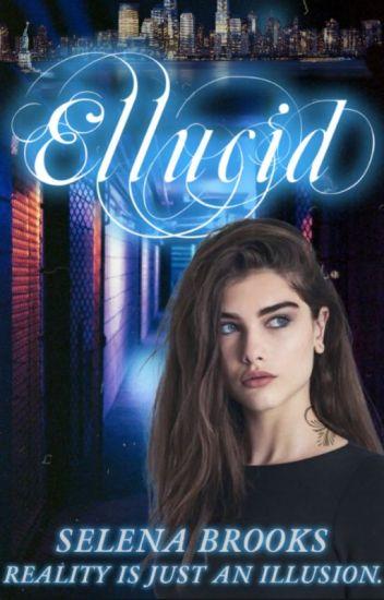Ellucid (Ellucid #1) ★